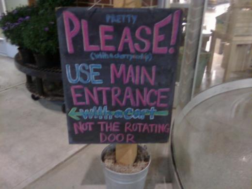PRETTY PLEASE! (with a cherry on top) USE MAIN ENTRANCE ←with a cart― NOT THE ROTATING DOOR