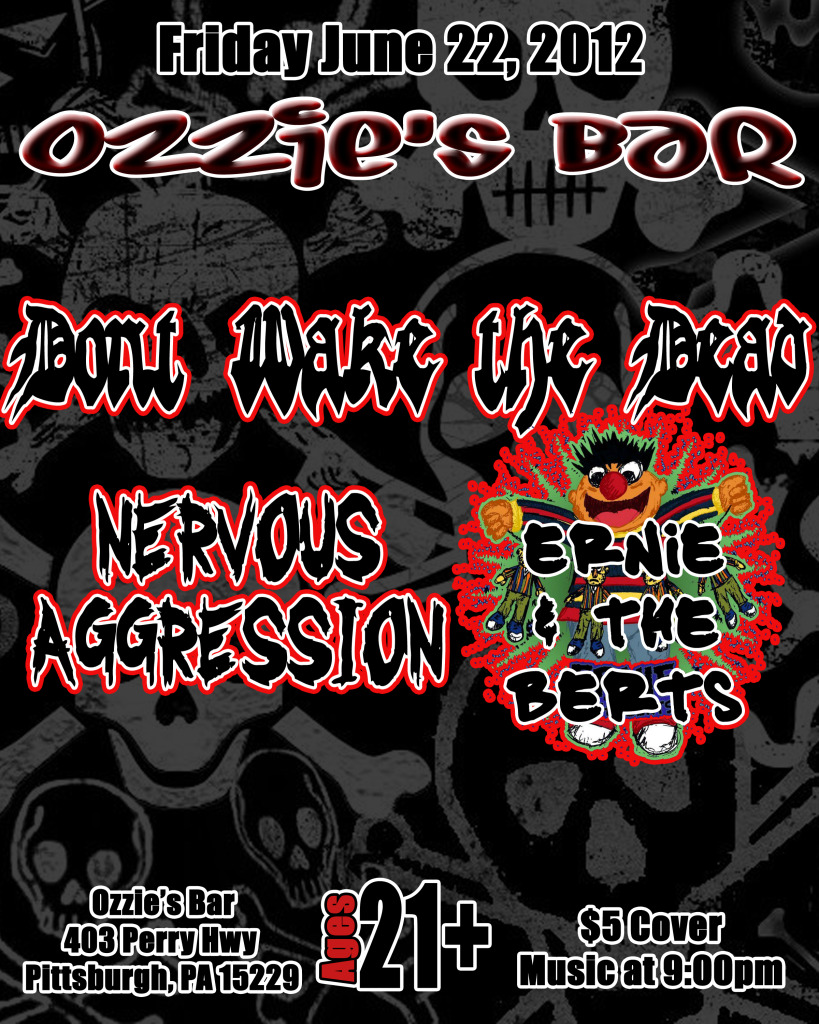 Fri. 06/22 @ Ozzie's - Nervous Aggression, Don't Wake the Dead, Ernie and the Berts